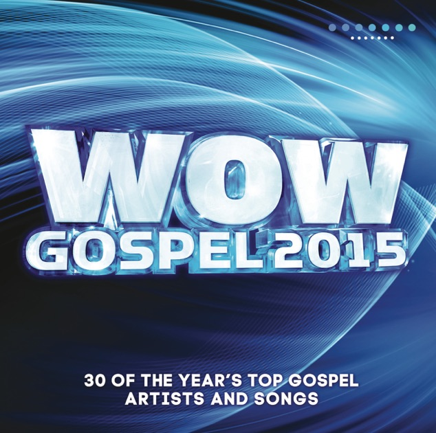 """WOW Gospel 2015"" by Various Artists on iTunes"