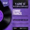 Lipstick on Your Collar (feat. Ray Ellis et son orchestre) [Mono Version] - EP, Connie Francis