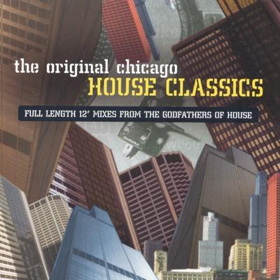 The Original Chicago House Classics - Various Artists album