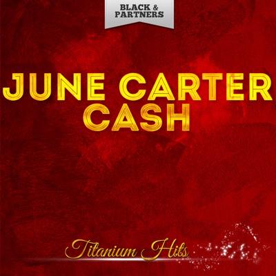 Titanium Hits - June Carter Cash