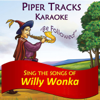 """Sing the Songs of """"Willy Wonka"""" (Karaoke) - Piper Tracks"""