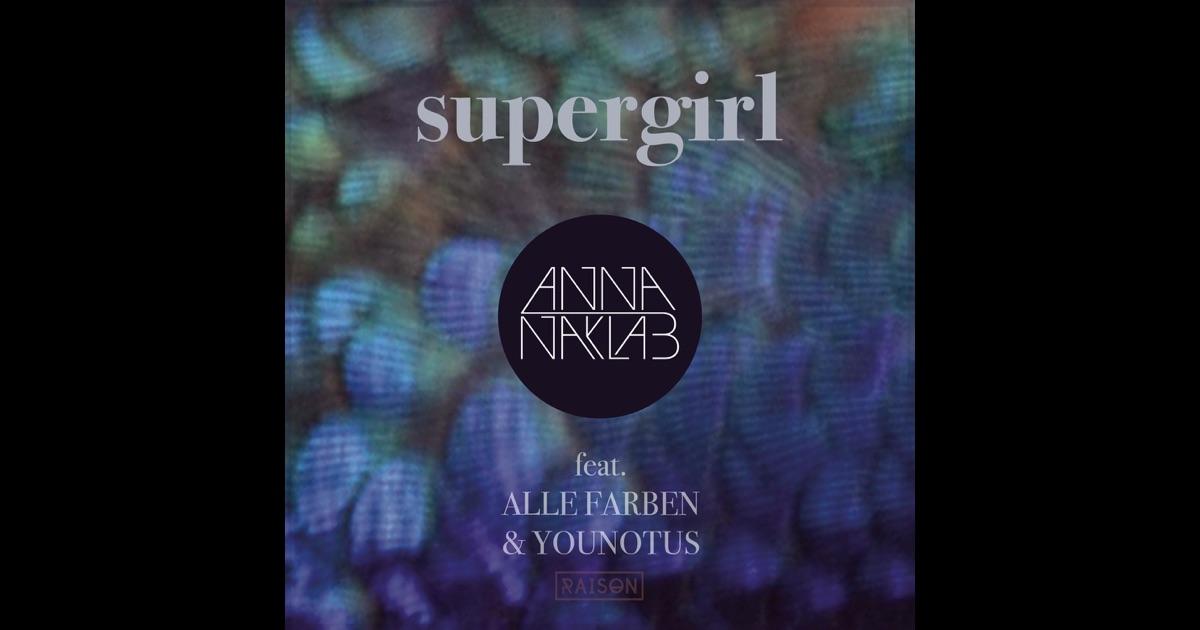 supergirl feat alle farben younotus ep von anna naklab auf apple music. Black Bedroom Furniture Sets. Home Design Ideas