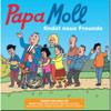 Papa Moll findet neue Freunde - Papa Moll