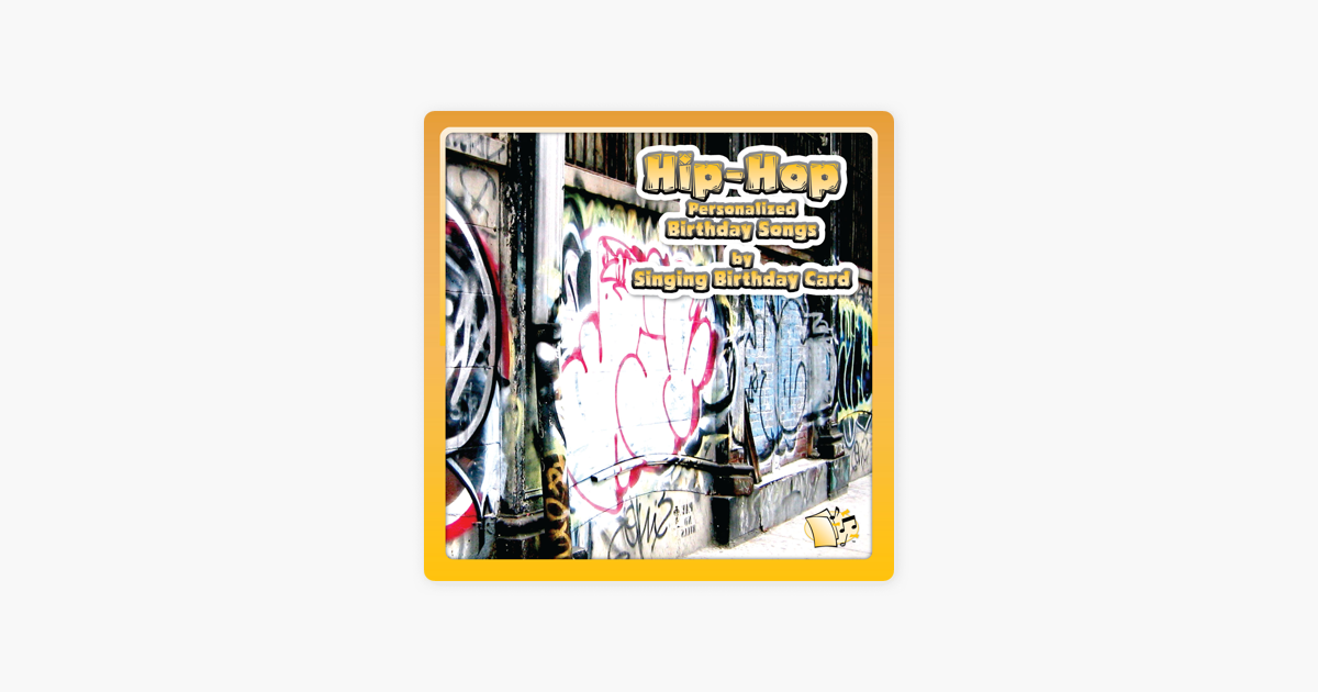 Hip Hop Personalized Birthday Songs By Singing Card On ITunes