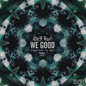 We Good - Single Mp3 Download