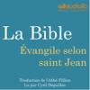 La Bible : Évangile selon saint Jean - auteur inconnu