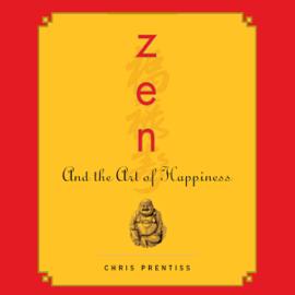 Zen and the Art of Happiness (Unabridged) audiobook