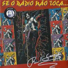 Se o Rádio Não Toca... (Ao Vivo)