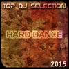 Top DJ Selection Hard Dance 2015 (69 Super Dance Electro Progressive EDM Songs)
