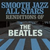 Smooth Jazz All Stars Renditions of the Beatles, Smooth Jazz All Stars