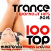 100 Top Trance Workout Hits 2015 Electronica Fitness 1 Hr DJ Mix - Varios Artistas