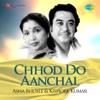 Chhod Do Aanchal Asha Bhosle and Kishore Kumar
