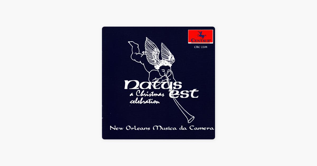 Natus es: A Christmas Celebration by New Orleans Musica da Camera ...