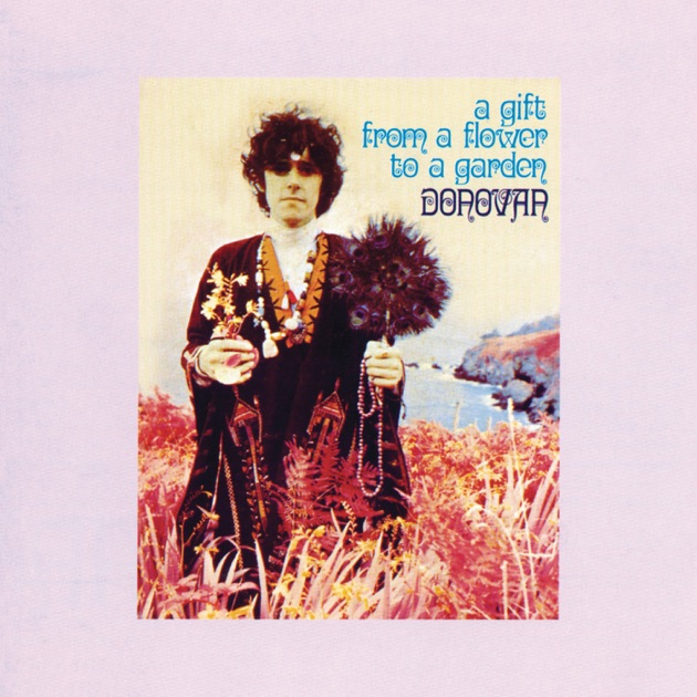 A Gift From A Flower To A Garden By Donovan On Apple Music