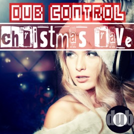 Dub Control Christmas Rave by Various Artists