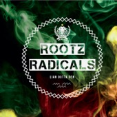 Rootz Radicals - Way We All Come From