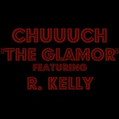 The Glamor (feat. R. Kelly) - Single