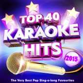 Top 40 Karaoke Hits 2015 - The Very Best Pop Sing-a-Long Favourites