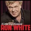 A Little Unprofessional - Ron White