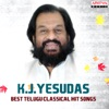 K J Yesudas Best Telugu Classical Hit Songs