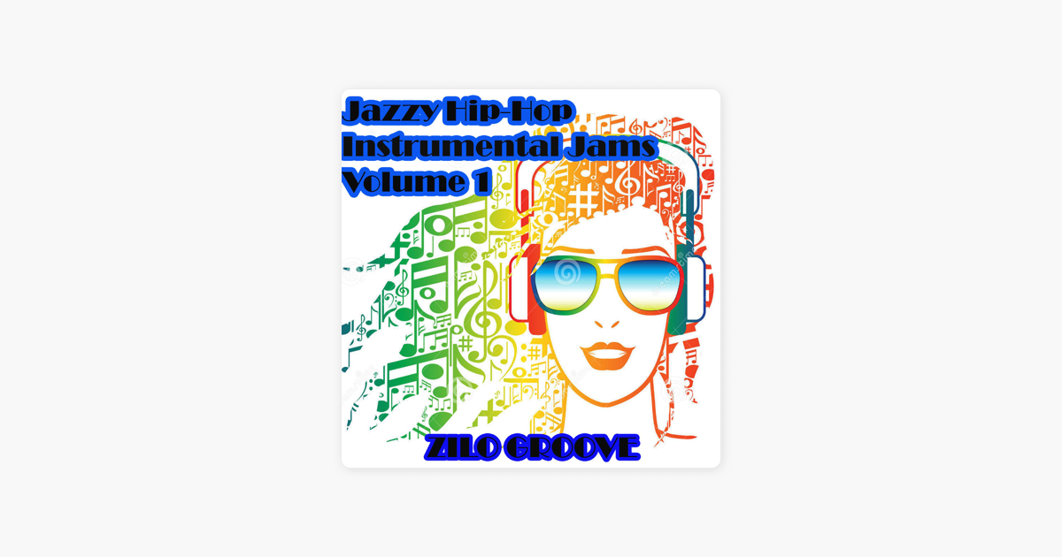 ‎Jazzy Hip-Hop Instrumental Jams, Vol 1 by Zilo Groove