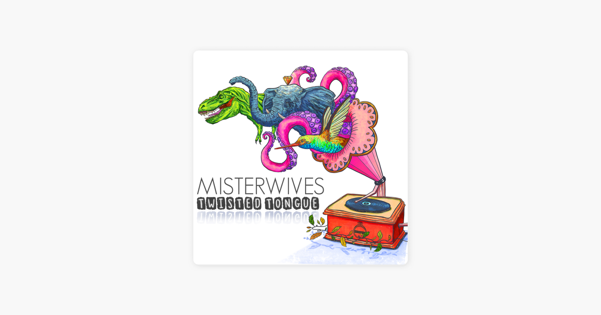 ‎Twisted Tongue - Single by MisterWives