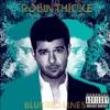 Blurred Lines (Deluxe Bonus Track Version), Robin Thicke