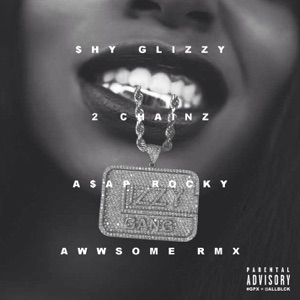 Awwsome (feat. 2 Chainz & A$AP Rocky) [Remix] - Single Mp3 Download