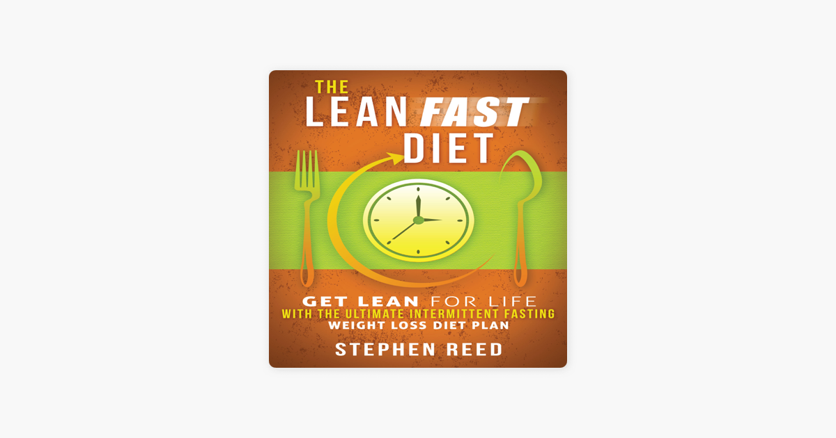 ‎The Lean Fast Diet: Get Lean for Life with the Ultimate Intermittent  Fasting Weight Loss Diet Plan (Unabridged)