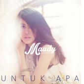 Download Untuk Apa - Maudy Ayunda Mp3 and Videos