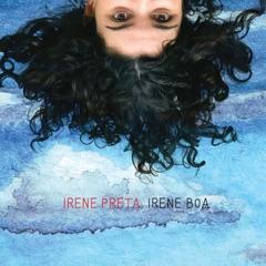 Irene Preta, Irene Boa