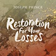 Restoration for Your Losses - Joseph Prince