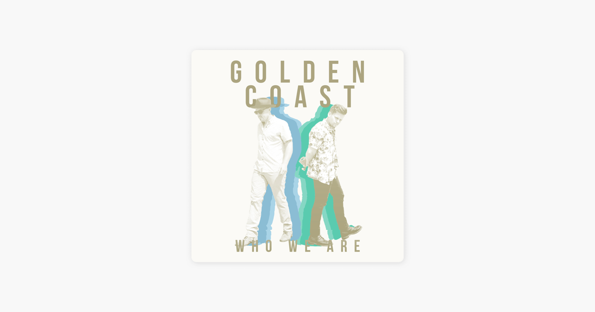 Who We Are - Single by Golden Coast