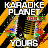 Yours (Karaoke Version with Background Vocals) [Originally Performed By Ella Henderson]