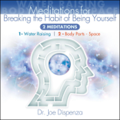 Meditations For Breaking The Habit Of Being Yourself-Dr. Joe Dispenza