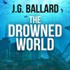 J. G. Ballard - The Drowned World (Unabridged) artwork