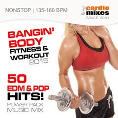 Bangin' body Fitness & Workout 2015! 50 Edm & Pop Hits! (Power Pack Music Mix, Nonstop)