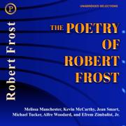 The Poetry of Robert Frost (Unabridged)