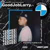 Larry June - Good Job Larry Album