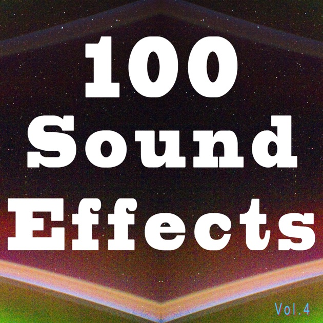 ‎100 Sound Effects, Vol  7 by Venice Sound Effects Group