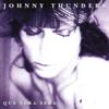 Que Sera, Sera - Johnny Thunders