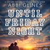 Until Friday Night: Field Party, Book 1 (Unabridged) - Abbi Glines