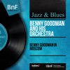 Benny Goodman in Moscow (Live, Mono Version) ジャケット写真