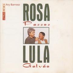 Letra & Música Ary Barroso: Rosa Passos e Lula Galvão