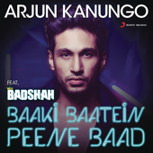 Baaki Baatein Peene Baad (Shots) [feat. Badshah]-Arjun Kanungo