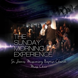 The Sunday Morning Experience St James Missionary Baptist Church Mass Choir