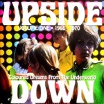 Upside Down, Vol. One - Coloured Dreams from the Underworld 1966 - 1970 (Remastered)