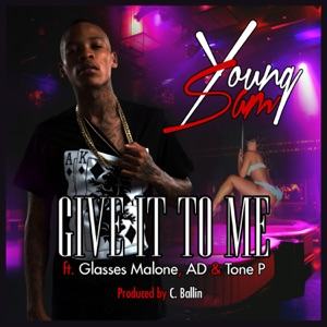 Give It To Me (feat. Glasses Malone, AD & Tone P) - Single Mp3 Download