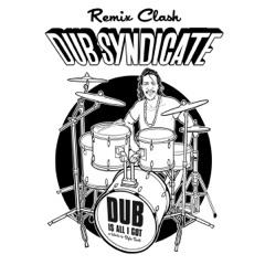 Dub Is All I Got (Remix Clash)