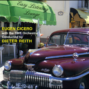 Eugen Cicero, The SWF Orchestra & Dieter Reith - Easy Listening Lounge